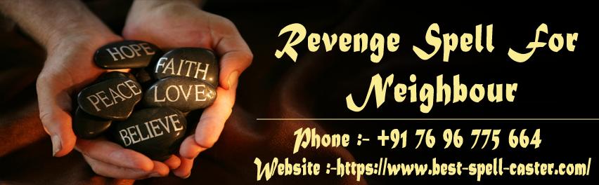 Revenge Spell For Neighbour