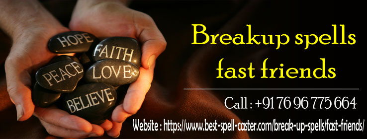 Break Up Spell for Fast Friends